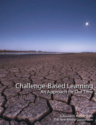 Challenge-Based Learning: An Approach for Our Time