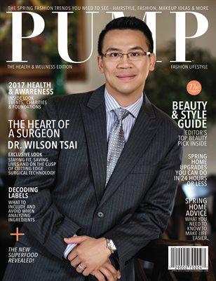 PUMP Fashion Lifestyle Magazine | Health & Wellness Edition | April 2017 | Featuring Dr. Wilson Tsai