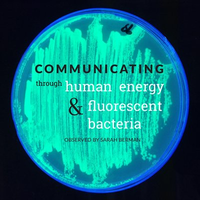 Energy-Based Communication & Fluorescent Bacteria