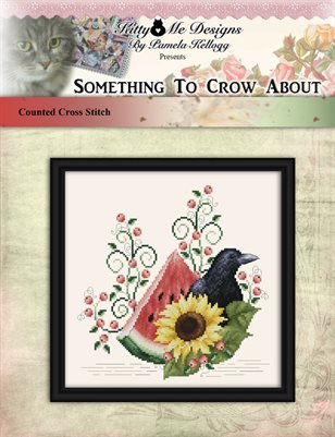 Something To Crow About Cross Stitch Pattern
