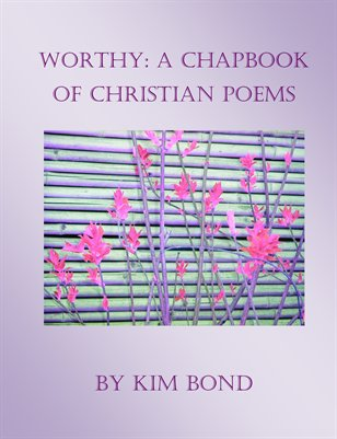 Worthy: A Chapbook of Christian Poems