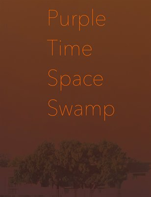 Purple Time Space Swamp Issue One