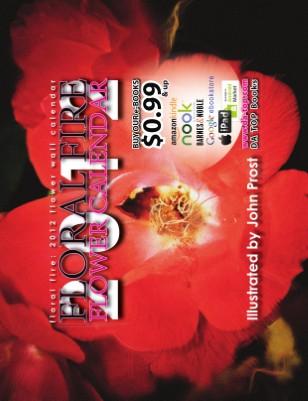 Floral Fire: 2012 Flower Wall Calendar * DA TOP Books