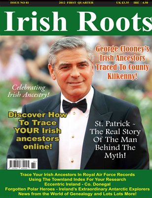 Irish Roots Magazine Issue No 81- March 2012