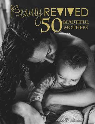 Beauty Revived 50 Beautiful Mothers 2017