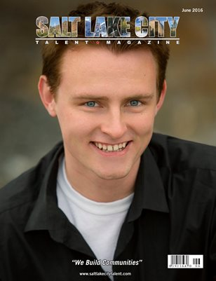 Salt Lake City Talent Magazine  June 2016 Edition