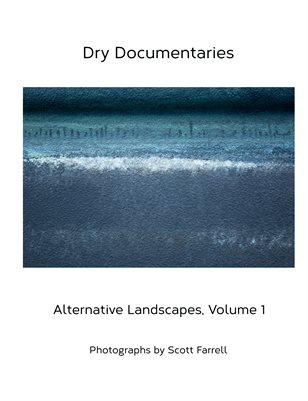 Dry Documentaries:  Alternative Landscapes, Volume 1