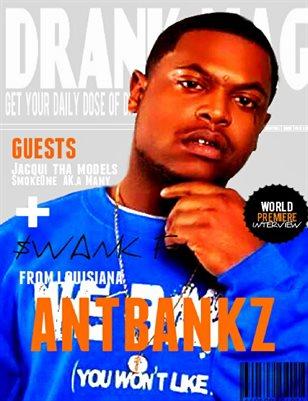 Ant Bankz Feat Drank Magazine