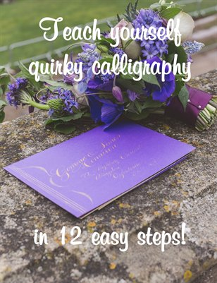 Teach yourself quirky calligraphy in 12 easy steps