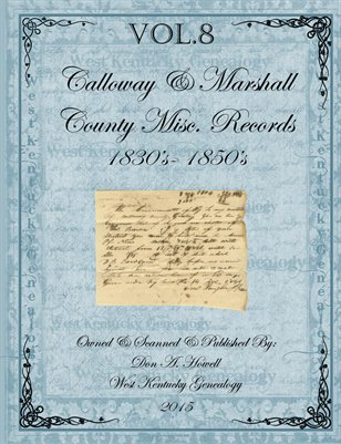 Vol.8 1830's-1850's Calloway & Marshall County Misc. Records