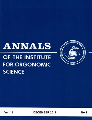 Annals of the Institute for Orgonomic Science, Volume 11, Number 1, 2011.