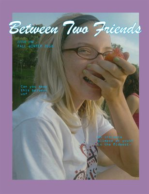 Between Two Friends - Issue One - Fall Winter 2018