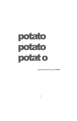 potato potato potat o, poems by jess riz