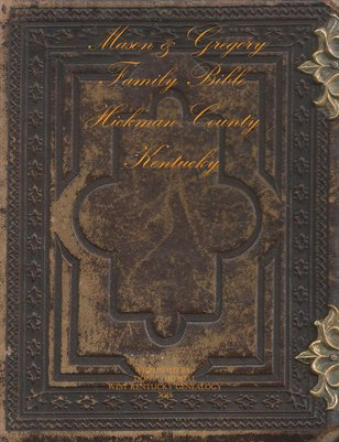 Mason & Gregory Family Bible, Hickman & Graves Counties, Kentucky