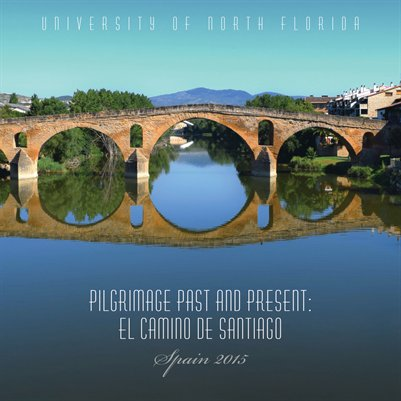 Pilgrimage Past and Present: El Camino de Santiago 2015