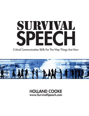 Survival Speech: Critical Communication Skills For The Way Things Are now