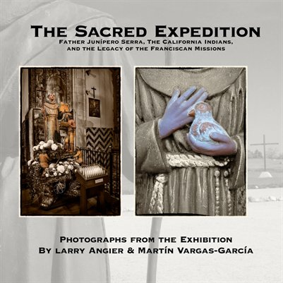 The Sacred Expedition: Legacy of Father Junipero Serra