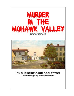 Murder in the Mohawk Valley Book 8