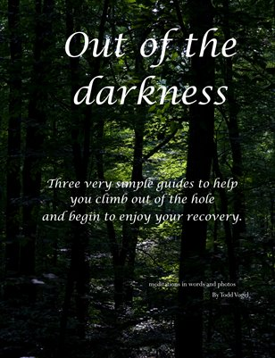 Out of the darkness (yours)