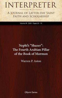 "Nephi's ""Shazer"": The Fourth Arabian Pillar of the Book of Mormon"