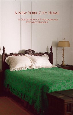 A New York City Home: A Collection of Photographs by Darcy Rogers