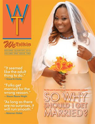 "We Talkin Magazine ""Why Shoud I Get Married?"""