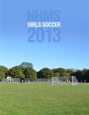 NHMS Girls Soccer 2013 Yearbook