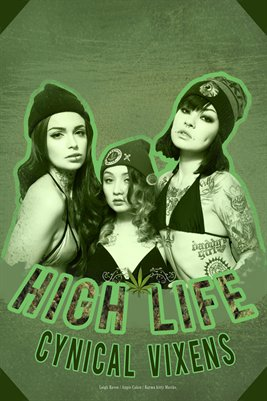 Cynical Vixens - High life Poster