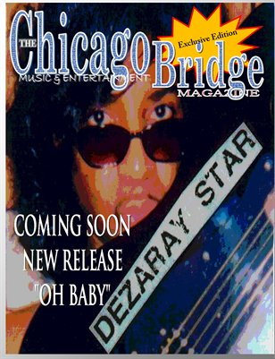 "The Chicago Bridge Magazine Multi-Talented  ""DEZARAY STAR"""