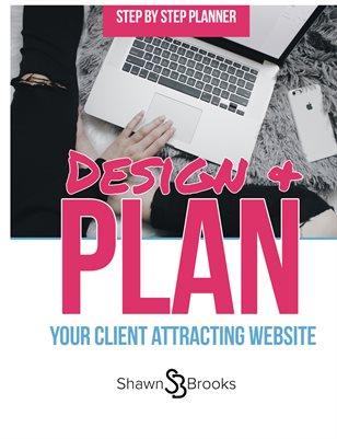 Design & Build Your Client Attracting Website
