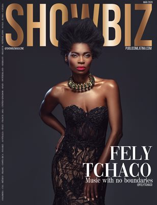 SHOWBIZ Magazine - Issue #19 - March/2020 - FELY TCHACO