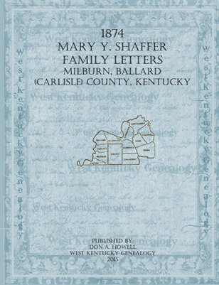 1874 Mary Y. Shaffer Family Letters, Milburn, Ballard (Carlisle) County, Kentucky