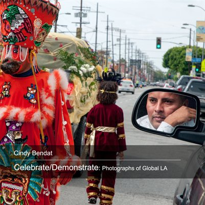 Celebrate/Demonstrate: Photographs of Global LA