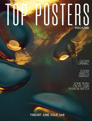 TOP POSTERS MAGAZINE- FINEART JUNE (Vol 368)