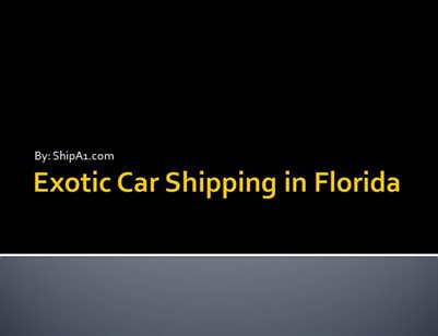 Ship A1 - Exotic Car Shipping In Florida