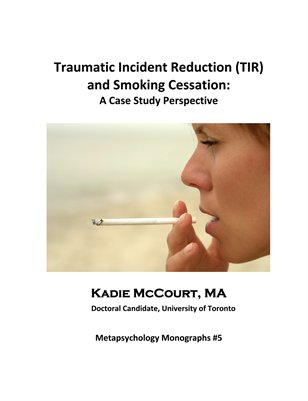 Traumatic Incident Reduction (TIR) and  Smoking Cessation: A Case Study Perspective