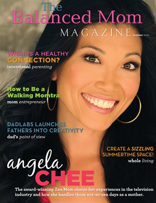 The Balanced Mom Magazine - Summer 2012