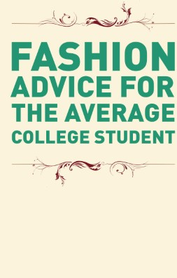 Fashion Advice For The Average College Student