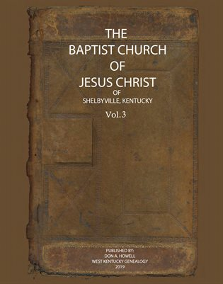 VOL.3 THE BAPTIST CHURCH OF JESUS CHRIST OF SHELBYVILLE, KENTUCKY