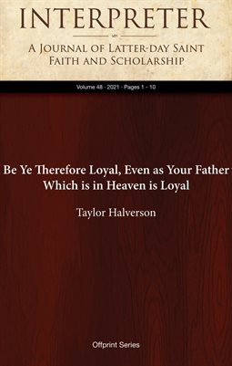 Be Ye Therefore Loyal, Even as Your Father Which is in Heaven is Loyal