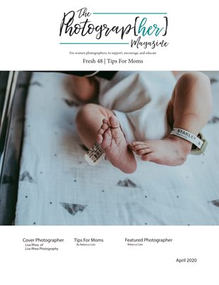 Fresh 48 Tips For new Moms | The Photograp[her] Magazine