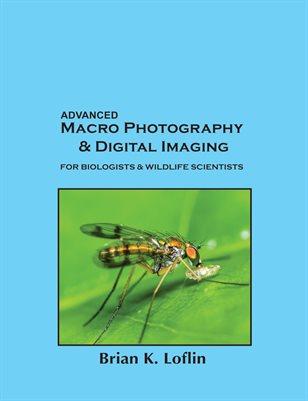 Advanced Macro Photography & Digital Imaging
