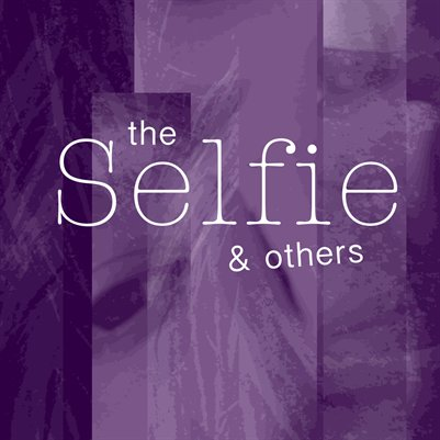 Selfie & Others