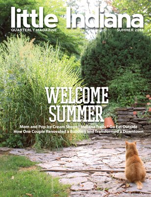 little Indiana Quarterly Magazine SUMMER Edition 2013