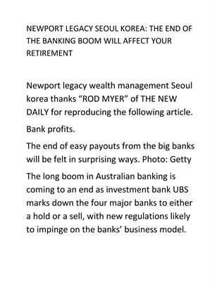 NEWPORT LEGACY SEOUL KOREA: THE END OF THE BANKING BOOM WILL AFFECT YOUR RETIREMENT