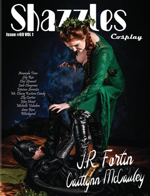 Shazzles Cosplay Issue #69 VOL 1 Cover Models J.R Fortin & Caitlynn Mccauley