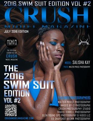 CRUSH MODEL MAGAZINE 2016 SWIM SUIT EDITION VOL #2
