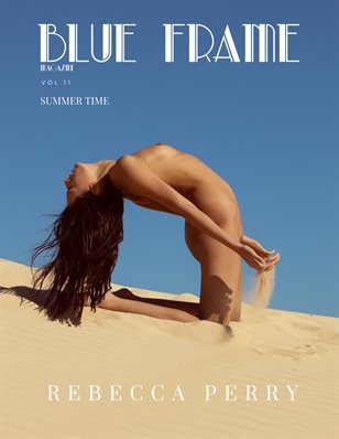 Blue Frame Magazine Vol. 11 - REBECCA PERRY