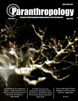 Paranthropology: Journal of Anthropological Approaches to the Paranormal Vol. 4 No. 2 (April 2013)