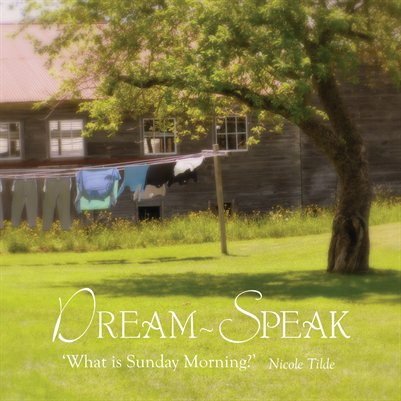 Dream-Speak 'What is Sunday Morning?'